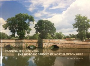 New NCC book -  'Spanning the Centuries, the historic bridges of Northamptonshire'